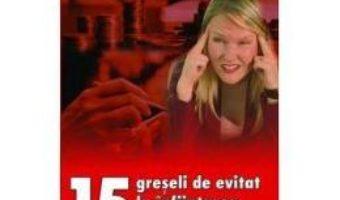 Cartea 15 Greseli De Evitat La Infiintarea Unei Firme – Rene Sens (download, pret, reducere)