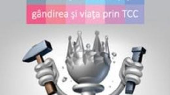 Cartea Terapia Cognitiv Comportamentala – Cum SA-Ti Imbunatatesti Gandirea Si Viata Prin Tcc – Stephen Brie (download, pret, reducere)