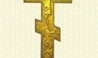 Pret Carte Semnul Sfintei Cruci. Puterea, importanta si minunile semnului Crucii
