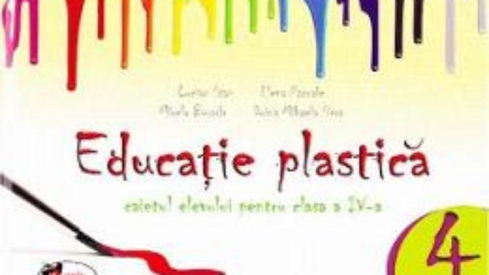Cartea Educatie plastica clasa 4 Caiet – Lucian Stan, Elena Pascale, Mirela Burada (download, pret, reducere)