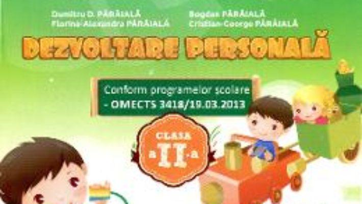 Pret Carte Dezvoltare personala clasa a 2-a – Dumitru D. Paraiala, Bogdan Paraiala