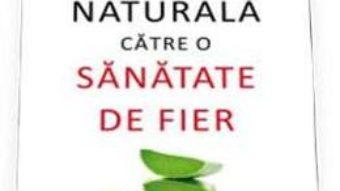 Download Calea naturala catre o sanatate de fier – Norman W. Walker pdf, ebook, epub