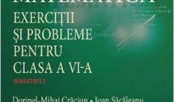 Download Matematica. Exercitii si probleme pentru cls 6. Semestrul I – Dorinel-Mihai Craciun pdf, ebook, epub