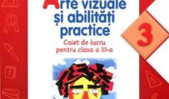 Download Arte vizuale si abilitati practice (Caiet de lucru. Clasa a III-a) – Cristina Rizea pdf, ebook, epub