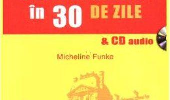 Download Franceza in 30 de zile – cu CD audio – Micheline Funke pdf, ebook, epub