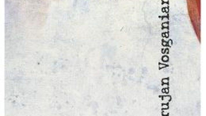 Cartea Cartea poemelor mele nescrise – Varujan Vosganian (download, pret, reducere)
