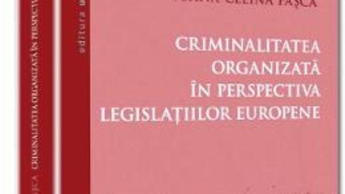 Download Criminalitatea Organizata In Perspectiva Legislatiilor Europene – Ioana-Celina Pasca pdf, ebook, epub