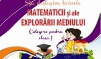 Sa Deslusim Tainele Explorarii Mediului Cls 1 Culegere – Alina Pertea, Rodica Chiran PDF (download, pret, reducere)