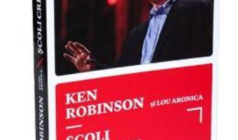 Download Scoli creative – Ken Robinson si Lou Aronica pdf, ebook, epub
