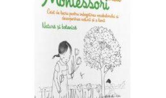 Download Natura si botanica: Activitatile mele Montessori – Eve Hermann 4 ani+ pdf, ebook, epub
