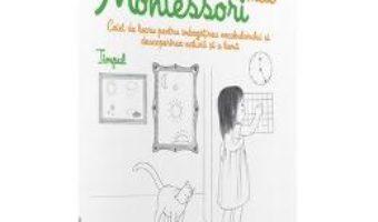 Cartea Timpul: Activitatile mele Montessori – Eve Hermann 4 Ani+ (download, pret, reducere)