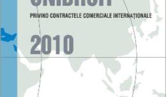 Cartea Principiile Unidroit Privind Contractele Comerciale Internationale (download, pret, reducere)