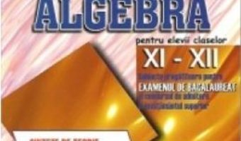 Download Algebra Cls 11-12 – Sinteze De Teorie. Exercitii Si Probleme – Catalin-Petru Nicolescu pdf, ebook, epub