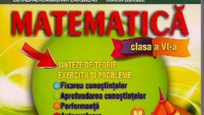 Carte Matematica Cls 6 – Sinteze De Teorie. Exercitii Si Probleme – Stefan Smarandache PDF Online
