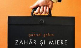 Download Zahar si miere – Gabriel Gafita pdf, ebook, epub