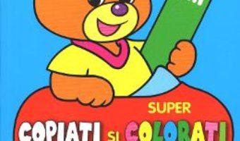 Cartea Super Copiati Si Colorati Cu Martinel 3-5 Ani (download, pret, reducere)