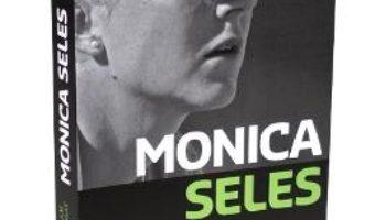 Download Monica Seles. Cum am castigat lupta pdf, ebook, epub