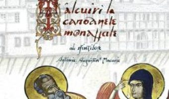 Download Talcuiri La Canoanele Monahale Ale Sfintilor Antonia, Augustin Si Macarie (necartonat) pdf, ebook, epub