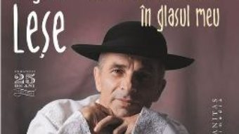 Audio Book CD Cum au inflorit horile in glasul meu – Grigore Lese PDF (download, pret, reducere)