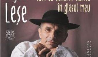 Audio Book CD Cum au inflorit horile in glasul meu – Grigore Lese PDF (download, pret, reducere)
