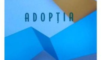Cartea Adoptia – Radu Ianovi (download, pret, reducere)
