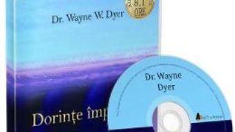 Cartea Audiobook. Dorinte implinite – Wayne W. Dyer (download, pret, reducere)