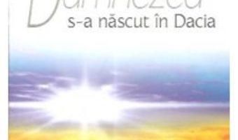 Download Dumnezeu s-a nascut in Dacia – Emil Ratiu pdf, ebook, epub