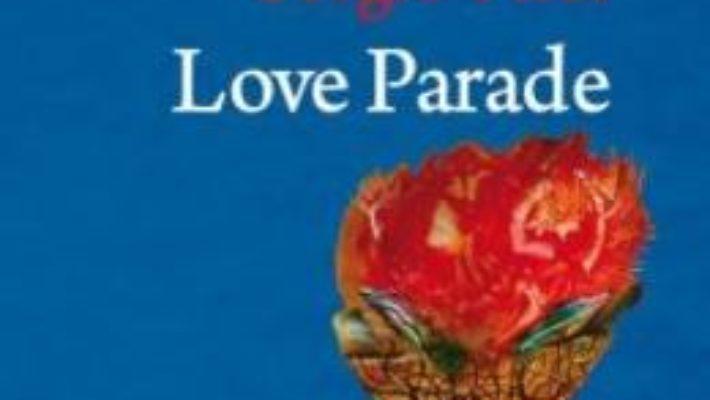 Cartea Love Parade – Sergio Pitol (download, pret, reducere)