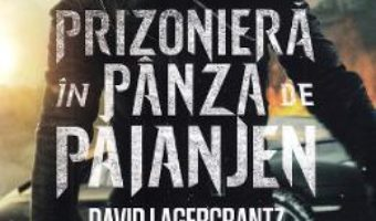 Download Prizoniera in panza de paianjen. Seria Millennium Vol.4 – David Lagercrantz pdf, ebook, epub
