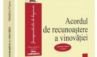 Download Acordul de recunoastere a vinovatiei – Madalina Pascu, Teodor Manea pdf, ebook, epub