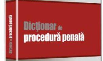 Download Dictionar de procedura penala – Dorin Ciuncan pdf, ebook, epub