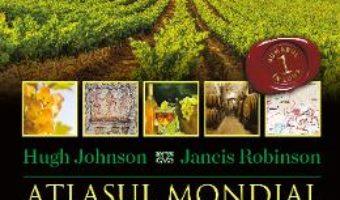 Cartea Atlasul mondial al vinului – Hugh Johnson, Jancis Robinson (download, pret, reducere)