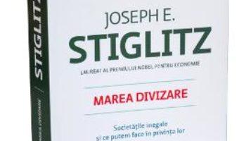Download Marea divizare – Joseph E. Stiglitz pdf, ebook, epub