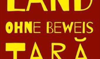 Download Tara. Fara dovezi. Land. Ohne beweis – Franz Hodjak pdf, ebook, epub