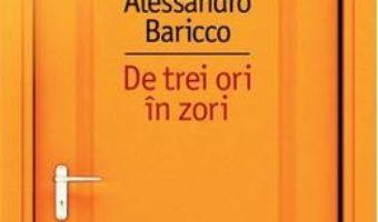 Download De trei ori in zori – Alessandro Baricco pdf, ebook, epub