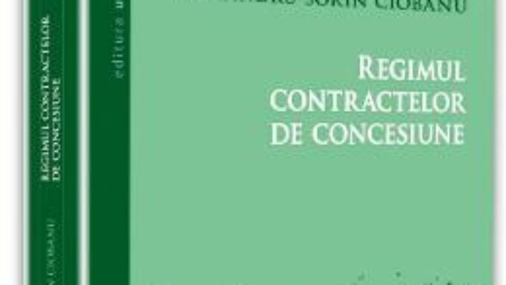 Download Regimul contractelor de concesiune – Alexandru-Sorin Ciobanu pdf, ebook, epub