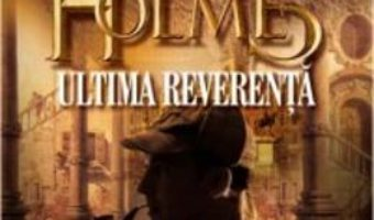 Download Sherlock Holmes: ultima reverenta – Arthur Conan Doyle pdf, ebook, epub