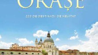Cartea Cele mai frumoase orase (download, pret, reducere)