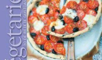 Download Retete vegetariene: 30 de retete gustoase si sanatoase pdf, ebook, epub
