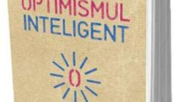 Download Optimismul inteligent – Alain Braconnier pdf, ebook, epub