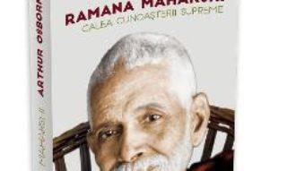 Cartea Ramana Maharshi, Calea cunoasterii supreme – Arthur Osborne (download, pret, reducere)