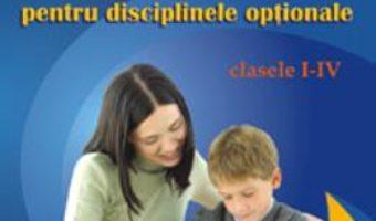 Pret Carte Programe orientative pentru disciplinele optionale cls 1-4 – Roxana Enache