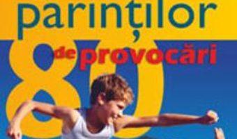 Ghidul parintilor 80 de provocari – Elena Butunoi PDF (download, pret, reducere)