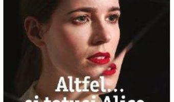 Download Altfel… Si totusi Alice – Lisa Genova pdf, ebook, epub