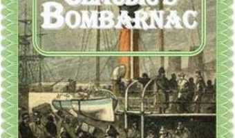 Claudius Bombarnac – Jules Verne PDF (download, pret, reducere)