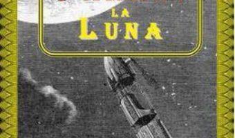 De la pamant la luna – Jules Verne PDF (download, pret, reducere)