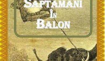 Cinci saptamani in balon – Jules Verne PDF (download, pret, reducere)