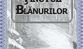 Tinutul blanurilor – Jules Verne PDF (download, pret, reducere)