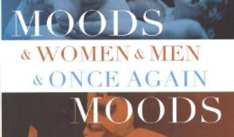 Moods and women and men and once again moods PDF (download, pret, reducere)