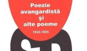 Cartea Poezie avangardista si alte poeme 1930-1955 – Sesto Pals (download, pret, reducere)